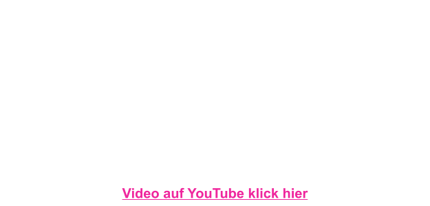 Video auf YouTube klick hier